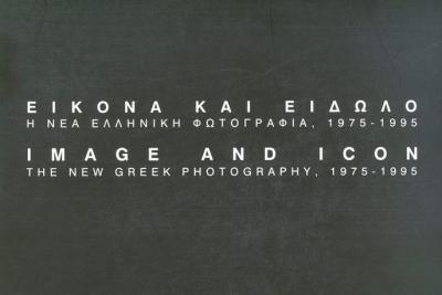 Image and Icon: The New Greek Photography, 1975-1995